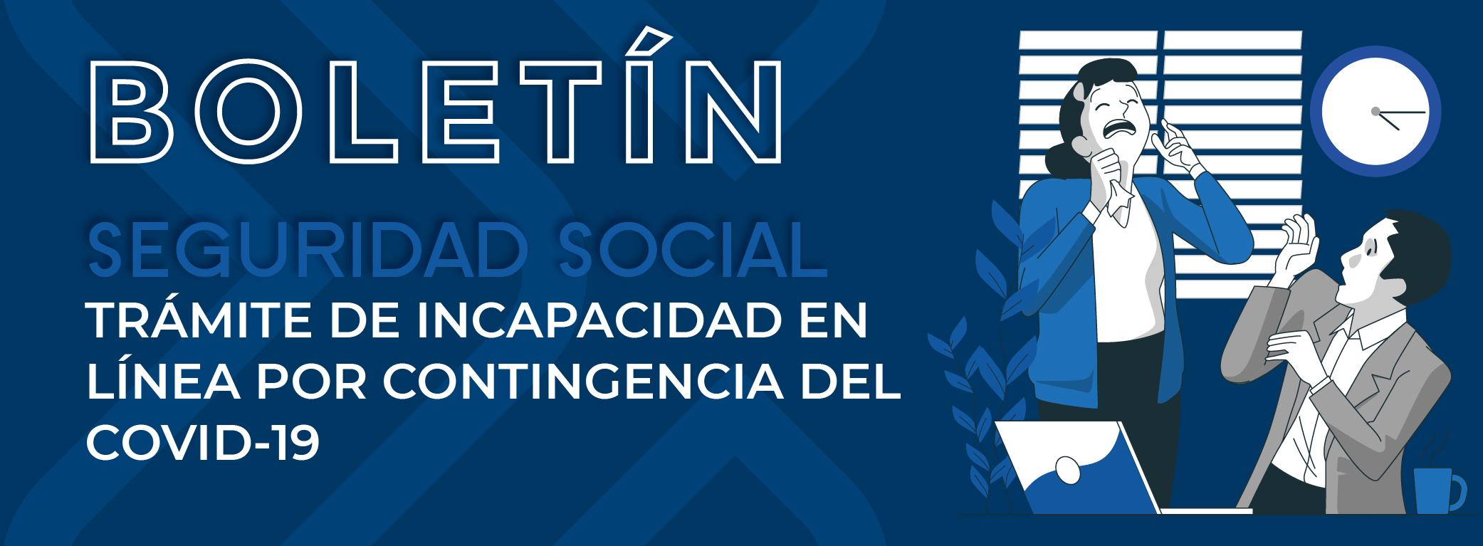 IMSS: TRÁMITE DE INCAPACIDAD EN LÍNEA POR CONTINGENCIA DE COVID-19 1 Incapacidad por COVID 19 01