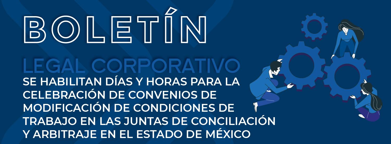 SE HABILITAN DÍAS Y HORAS PARA LA CELEBRACIÓN DE CONVENIOS DE MODIFICACIÓN DE CONDICIONES DE TRABAJO 1 CELEBRACIÓN DE CONVENIOS EDO MEX