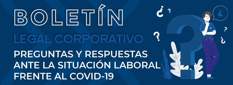 SITUACIÓN LABORAL FRENTE AL COVID-19 1 Preguntas frecuentes laboral COVID 19